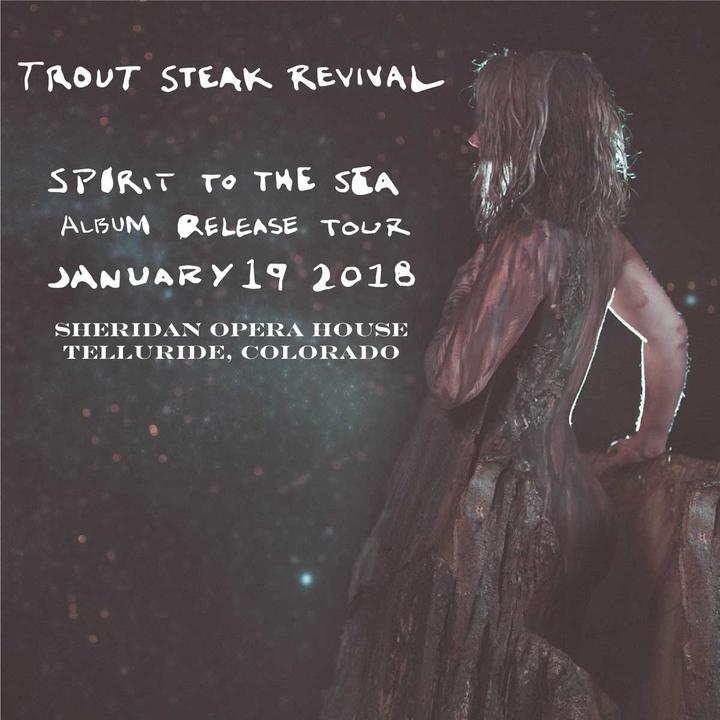 Trout Steak Revival @ Sheridan Opera House - Telluride, CO