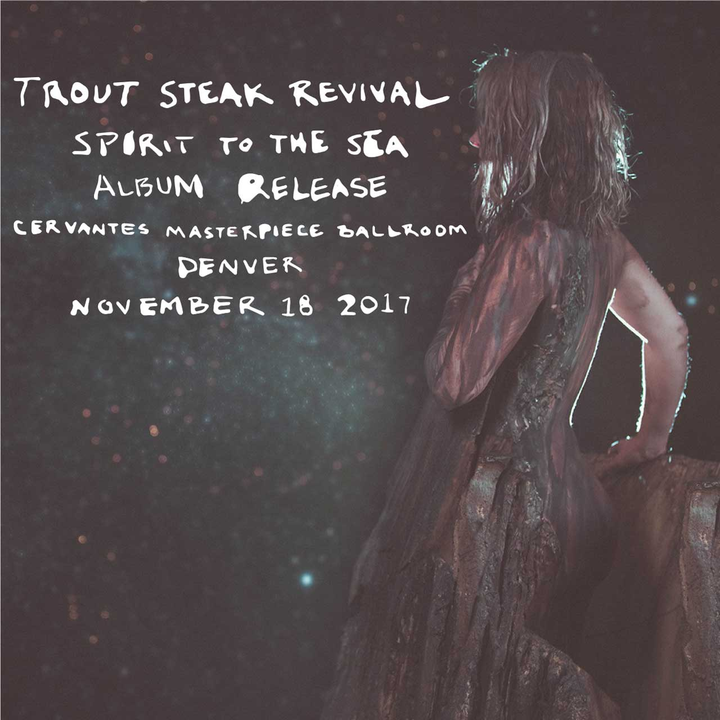 Trout Steak Revival @ Cervantes Masterpiece Ballroom - Denver, CO