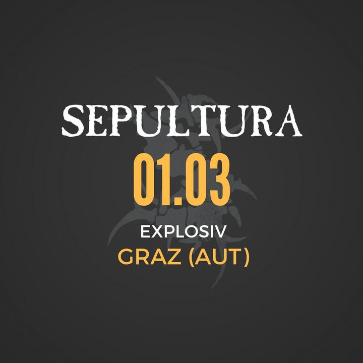Sepultura @ Explosiv - Graz, Austria