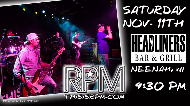 RPM (Official) @ Headliner's Bar & Grill - Neenah, WI