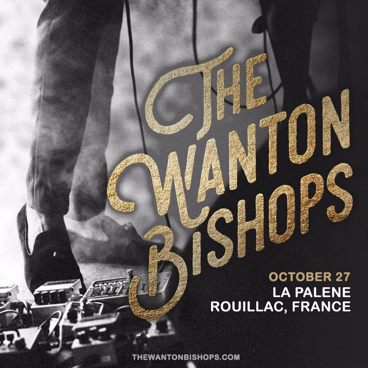 The Wanton Bishops @ La Palene - Rouillac, France