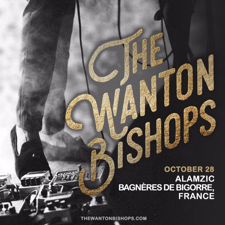 The Wanton Bishops @ Alamzic - Bagnères-De-Bigorre, France