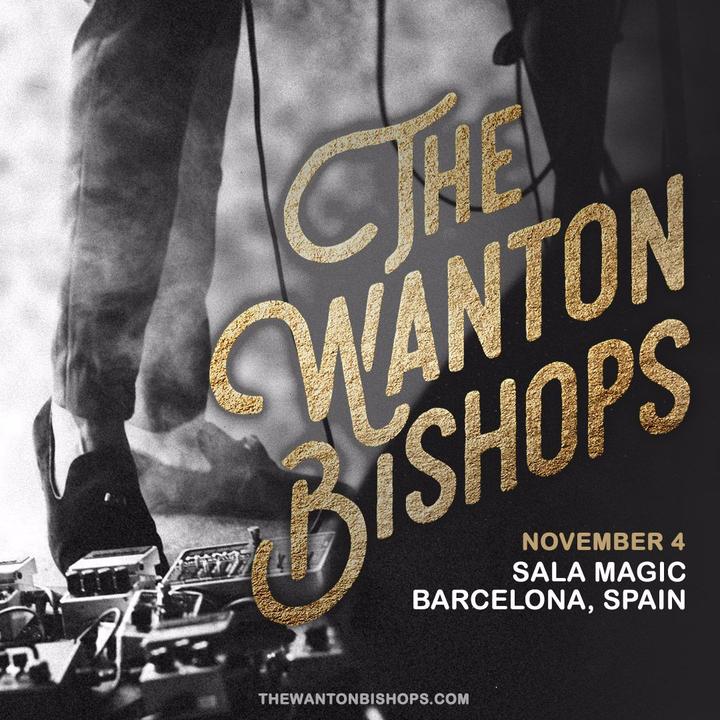 The Wanton Bishops @ Sala Magic - Barcelona, Spain