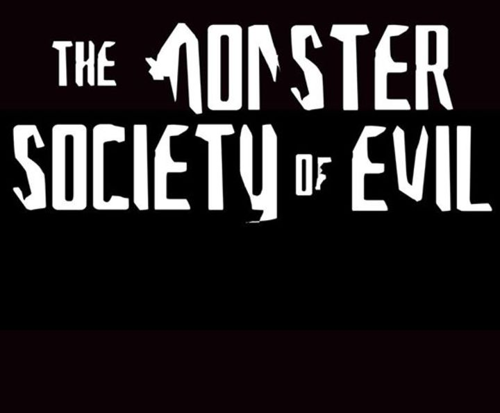 The Monster Society Of Evil Tour Dates