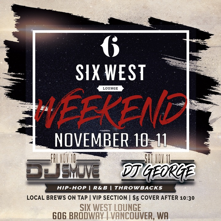 DJ GEORGE THE MIXOLOGIST @ Six West Lounge - Vancouver, WA