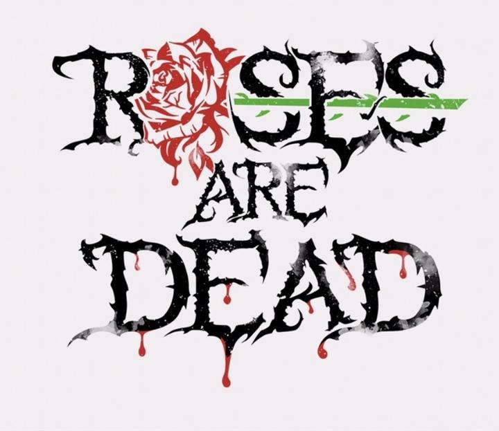 Roses Are Dead Tour Dates