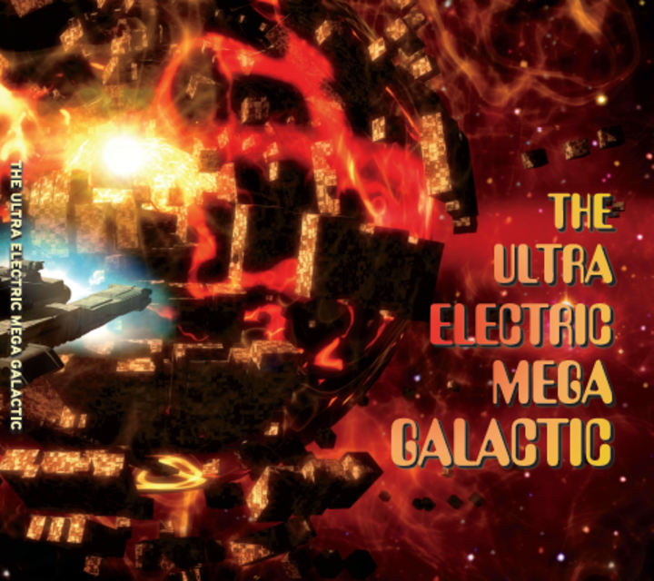 The Ultra Electric Mega Galactic Tour Dates