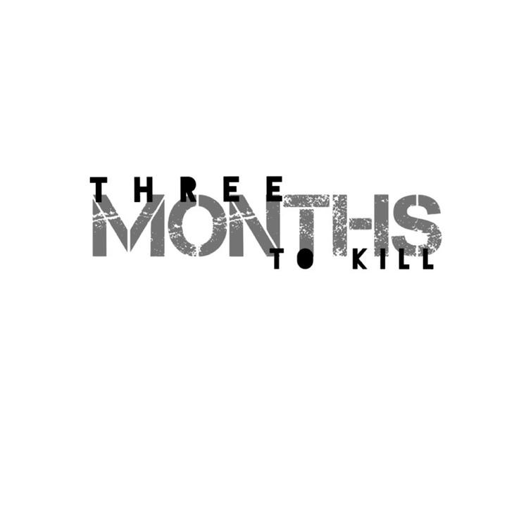 Three Months To Kill Tour Dates