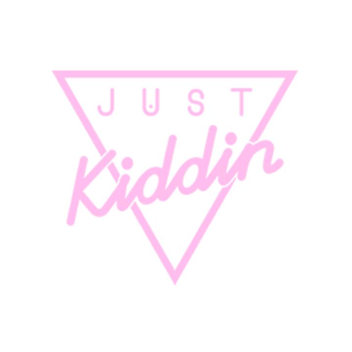 Just Kiddin' Tour Dates