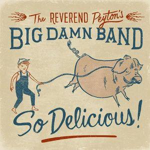 The Reverend Peyton's Big Damn Band Rex Theater