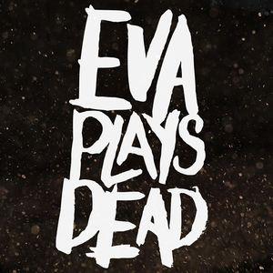 Eva Plays Dead Rock City