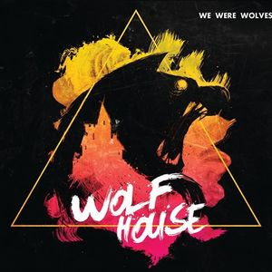 We Were Wolves House of Blues Houston