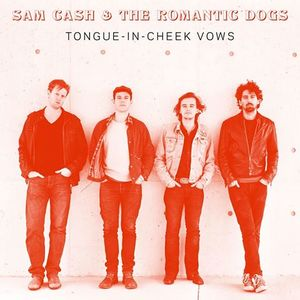 Sam Cash & The Romantic Dogs Garibaldi Lift Company