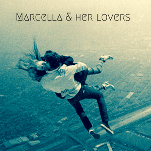 Marcella & Her Lovers TBA