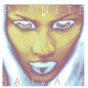 Planète Sauvage PLANETE SAUVAGE