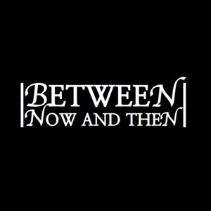 Between Now and Then The Exchange