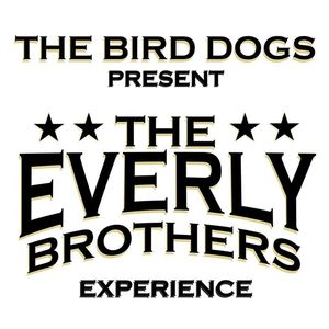 The Bird Dogs - An Everly Brothers Experience Uptown Theatre Napa