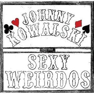 Johnny Kowalski and the Sexy Weirdos