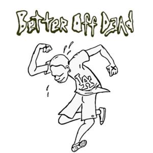 Better Off Dead Jammin Java