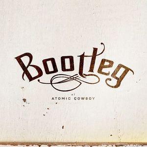 The Bootleg at Atomic Cowboy The Bootleg