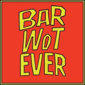 Bar Wotever Royal Vauxhall Tavern
