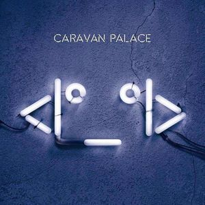 Caravan Palace House of Blues Houston