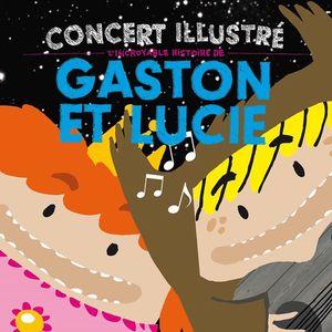 L'incroyable histoire de Gaston et Lucie PIANO'CKTAIL