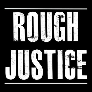 Rough Justice The Joiners