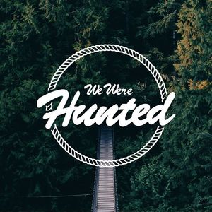 We Were Hunted Garage