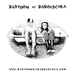 Bastoon et Babouschka La soupe à dreuz