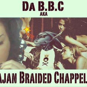 Da B.B.C Also Known As Bajan Braided Chappelle BLACKTHORN 51
