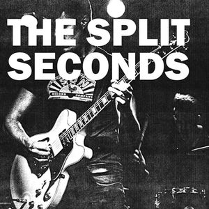 The Split Seconds The Fest