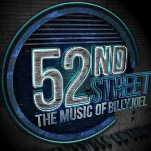 52nd Street - Playing the Music of Billy Joel Genesee Theatre