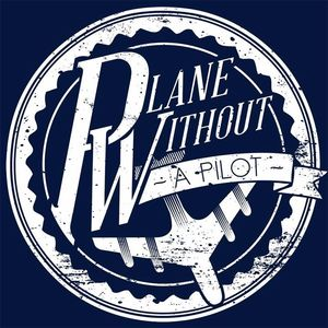 Plane Without A Pilot House of Blues San Diego