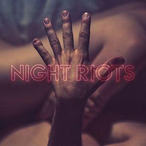 Night Riots SOKOL AUDITORIUM