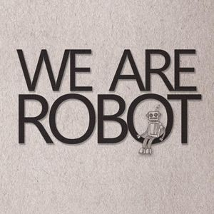 WE ARE ROBOT Titchfield