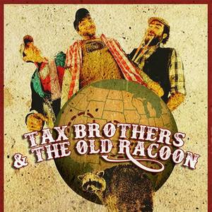 Tax Brothers & the Old Racoon La Coquillade