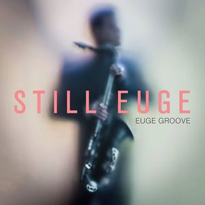Euge Groove Live at Ludlow Garage