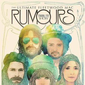 Rumours: The Ultimate Fleetwood Mac Tribute Show Liberty Theatre