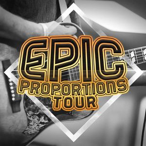Epic Proportions Tour Edgewood