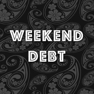 Weekend Debt King Tuts Wah Wah Hut