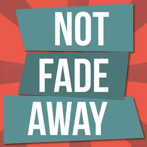 Not Fade Away Show Buckeye