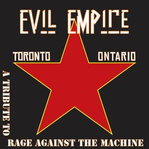 Evil Empire - A Tribute to Rage Against the Machine The Atria