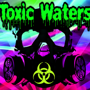 Toxic Waters The Outpost Concert Club