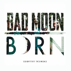 Bad Moon Born The Mint