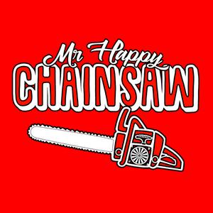 Mr Happy Chainsaw Poco Loco