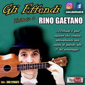 Gli Effendi  [Tributo a Rino Gaetano] Cassino