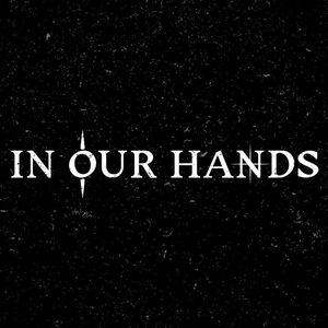 In Our Hands Quibble