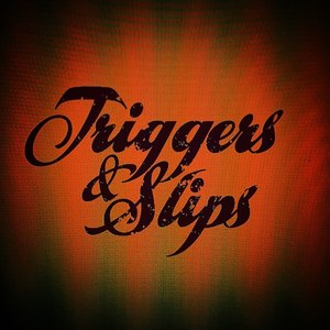 Triggers & Slips Provo