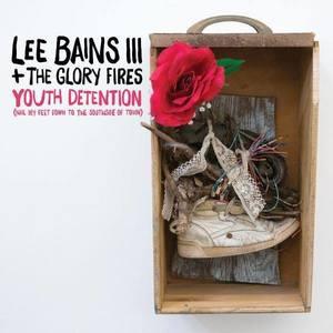 Lee Bains III & The Glory Fires Thousand Island